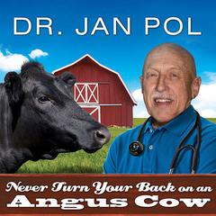 Never Turn Your Back on an Angus Cow by David Fisher, Dr. Jan Pol