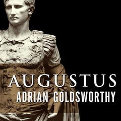 Augustus by Adrian Goldsworthy