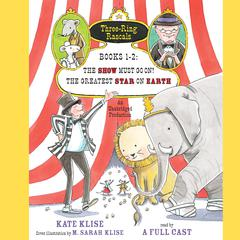 Three-Ring Rascals, Books 1–2 by Kate Klise