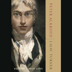 J. M. W. Turner by Peter Ackroyd