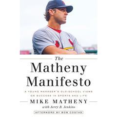 The Matheny Manifesto by Mike Matheny, Jerry B. Jenkins