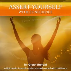Assert Yourself with Confidence by Glenn Harrold