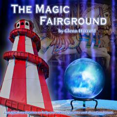 The Magic Fairground by Glenn Harrold