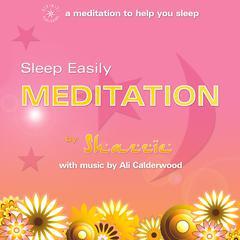 Sleep Easily Meditation by Shazzie