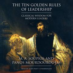 The Ten Golden Rules of Leadership by M. A. Soupios, Panos Mourdoukoutas