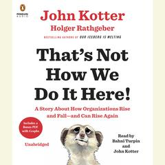 That's Not How We Do It Here! by John Kotter