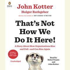 That's Not How We Do It Here! by John Kotter, Holger Rathgeber