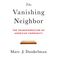 The Vanishing Neighbor by Marc J. Dunkelman