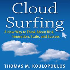 Cloud Surfing by Tom Koulopoulos, Thomas M. Koulopoulos