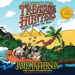 Treasure Hunters: Danger down the Nile by James Patterson, Chris Grabenstein