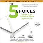 The 5 Choices by Kory Kogon, Adam Merrill, Leena Rinne