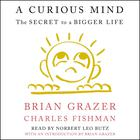 A Curious Mind by Brian Grazer, Charles Fishman