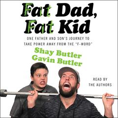 Fat Dad, Fat Kid by Shay Butler, Gavin Butler