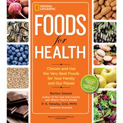 Foods for Health by Barton Seaver, P. K. Newby, ScD, MPH