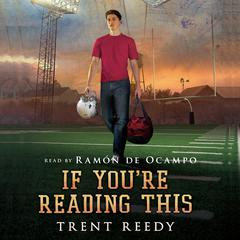 If You're Reading This by Trent Reedy