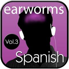 Rapid Spanish (European), Vol. 3 by Earworms Learning