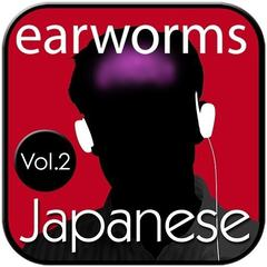 Rapid Japanese, Vol. 2 by Earworms Learning