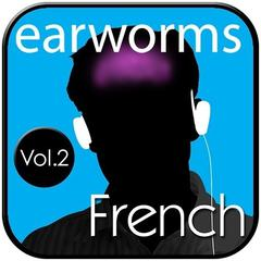 Rapid French, Vol. 2 by Earworms Learning