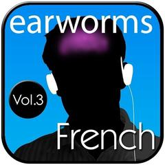 Rapid French, Vol. 3 by Earworms Learning