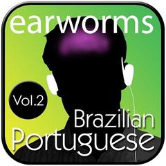 Rapid Brazilian Portuguese, Vol. 2 by Earworms Learning
