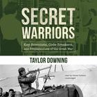 Secret Warriors by Taylor Downing