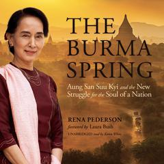 The Burma Spring by Rena Pederson