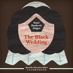 The Black Wedding by Isaac Bashevis Singer
