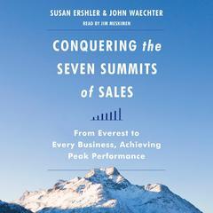 Conquering the Seven Summits of Sales by Susan Ershler, John Waechter