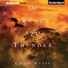 Of Bone and Thunder by Chris Evans