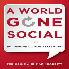 A World Gone Social by Ted Coiné, Mark Babbitt, Mark Babbit