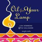 Oil for Your Lamp by B. J. Gallagher, Lisa Hammond, BJ Gallagher