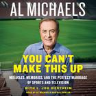 You Can't Make This Up by Al Michaels, L. Jon Wertheim