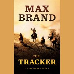 The Tracker by Max Brand
