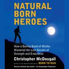 NaturalBorn Heroes by Christopher McDougall