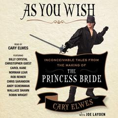 As You Wish by Cary Elwes, Joe Layden
