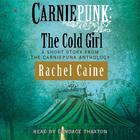 Carniepunk: The Cold Girl by Rachel Caine