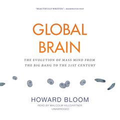 Global Brain by Howard Bloom