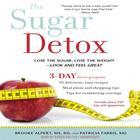 The Sugar Detox by Brooke Alpert, MS, RD, Patricia Farris, MD