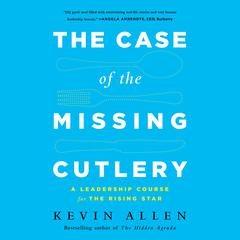 The Case of the Missing Cutlery by Kevin Allen