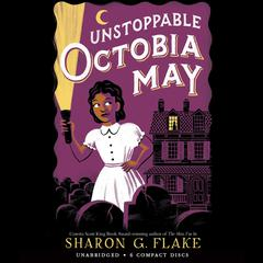 Unstoppable Octobia May by Sharon Flake, Sharon G. Flake