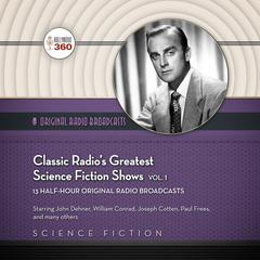 Classic Radio's Greatest Science Fiction Shows, Vol. 1 by Hollywood 360