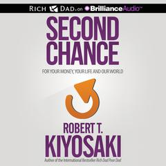 Second Chance by Robert T. Kiyosaki