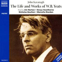 Life & Works of W. B. Yeats by William Butler Yeats