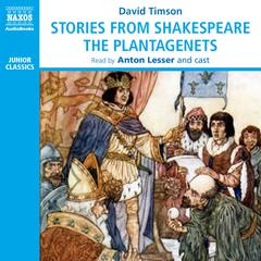 Stories from Shakespeare: The Plantagenets by David Timson