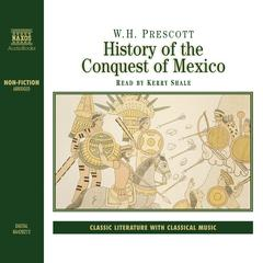 History of the Conquest of Mexico by W. H. Prescott