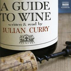 A Guide to Wine by Julian Curry