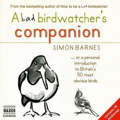 A Bad Birdwatcher's Companion by Simon Barnes