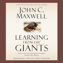 Learning from the Giants by John C. Maxwell