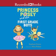 Princess Posey and the First Grade Boys by Stephanie Greene