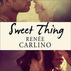 Sweet Thing by Renée Carlino